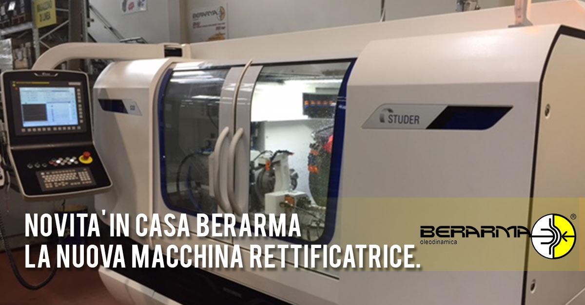 Novità-in-casa-Berarma-la-nuova-macchina-rettificatrice